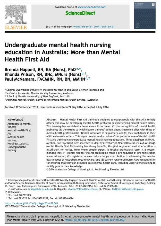 Happell, B., Wilson, R> & McNamara, P. (2014) Undergraduate mental health nursing education in Australia: More than Mental Health First Aid. Collegian (2014), http://dx.doi.org/10.1016/j.colegn.2014.07.003